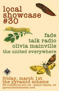 Event poster for Local Showcase #30 w/ FADE + Talk Radio + Olivia Mainville + The United Everywhere