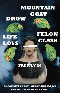 Event poster for Mountain Goat w/ Drow + Life Loss + Felon Class