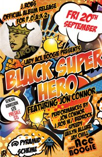 Event poster for Lady Ace Boogie presents: Black Super Hero feat. Jon Connor
